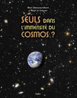 illustration Seuls dans l'immensité du cosmos ?