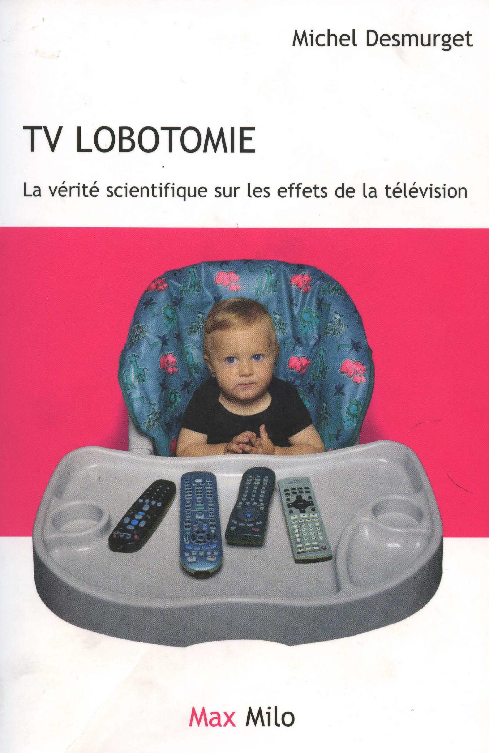illustration Tv lobotomie. La vérité scientifique sur les effets de la télévision