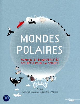 illustration Mondes polaires. Hommes et biodiversités, des défis pour la science