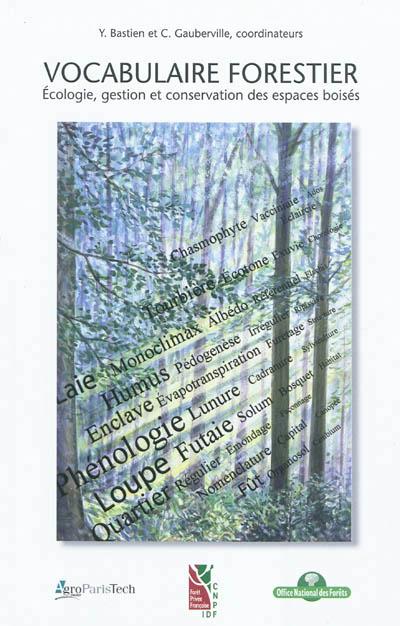 illustration Vocabulaire forestier. Écologie, gestion et conservation des espaces boisés
