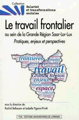 illustration Le travail frontalier au sein de la Grande Région Saar-Lor-Lux – Pratiques, enjeux et perspectives