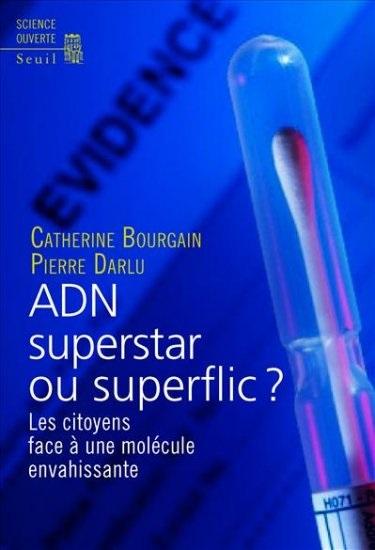 illustration ADN superstar ou superflic ? Les citoyens face à une molécule envahissante