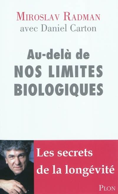 illustration Au-delà de nos limites biologiques, Les secrets de la longévité