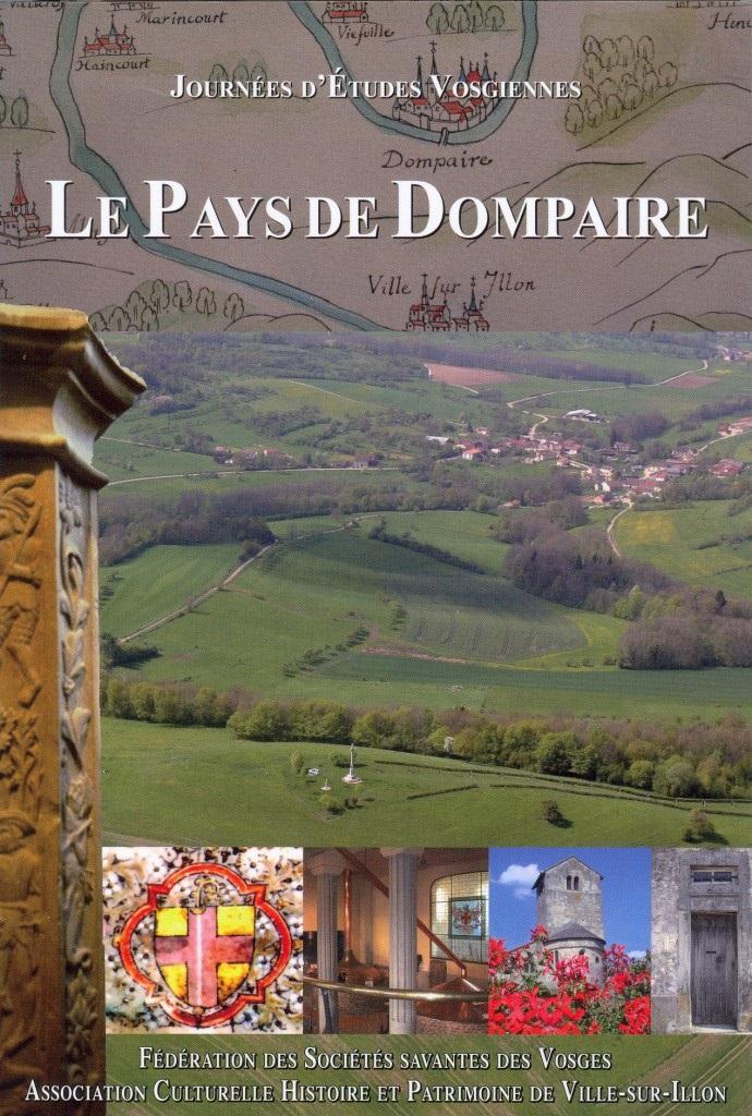 illustration Le pays de Dompaire – Actes des Journées d'études vosgiennes tenues à Dompaire et à Ville-sur-Illon, octobre 2011