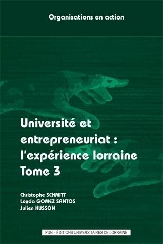 illustration Université et entrepreneuriat (tome 3) : l'expérience lorraine