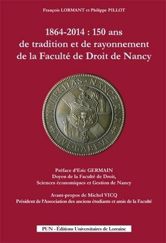 illustration 1864-2014 : 150 ans de tradition et de rayonnement de la Faculté de Droit de Nancy