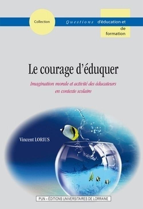 illustration Le courage d'éduquer – Imagination morale et activité des éducateurs en contexte scolaire