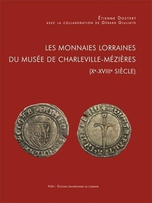 illustration Les monnaies lorraines du Musée de Charleville-Mézières (Xe-XVIIIe siècle)