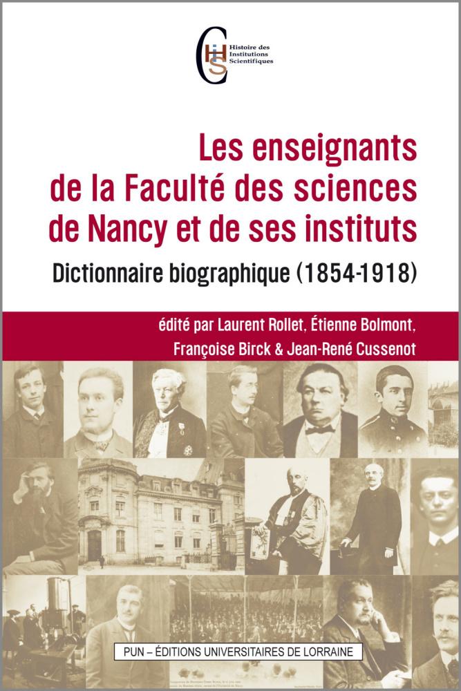 illustration Les enseignants de la Faculté des sciences de Nancy et de ses instituts – Dictionnaire biographique (1854-1918)