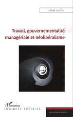 illustration Travail, gouvernementalité managériale et néolibéralisme
