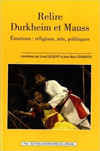 illustration Relire Durkheim et Mauss. Emotions : Religions, Arts, Politiques