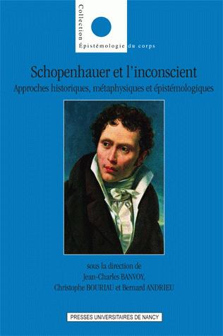 illustration Schopenhauer et l'inconscient. Approches historiques, métaphysiques et épistémologiques