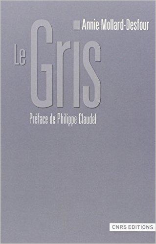 illustration Le gris : Dictionnaire de la couleur, mots et expressions d'aujourd'hui, XXe-XXIe