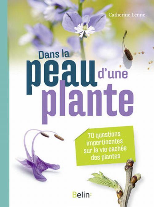 illustration Dans la peau d'une plante : 70 questions impertinentes sur la vie cachée des plantes