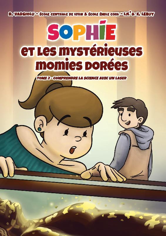 illustration Sophie et les mystérieuses momies dorées : Comprendre la science avec un laser