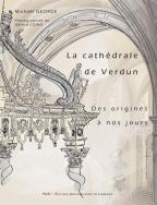 illustration La cathédrale de Verdun des origines à nos jours