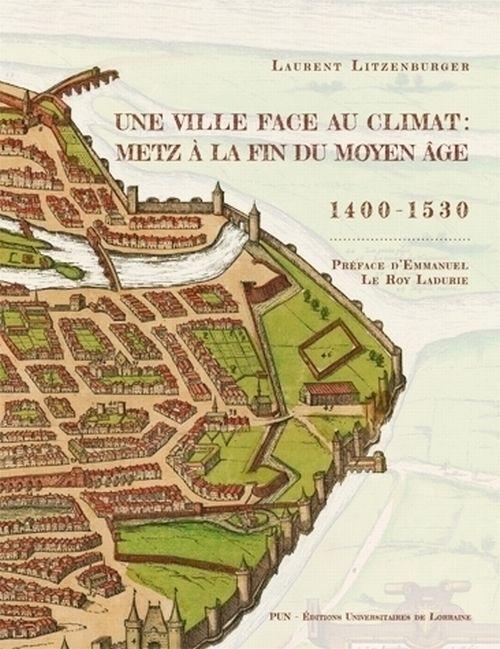 illustration Une ville face au climat : Metz à la fin du Moyen Âge, 1400-1530