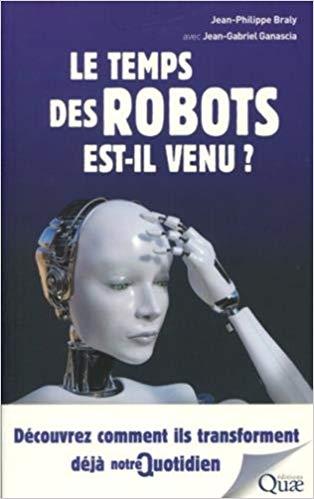 illustration Le temps des robots est-il venu ?: Découvrez comment ils transforment déjà notre quotidien