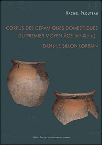 illustration Corpus des céramiques domestiques du premier Moyen Age (VIe-XIIe s.) dans le sillon lorrain