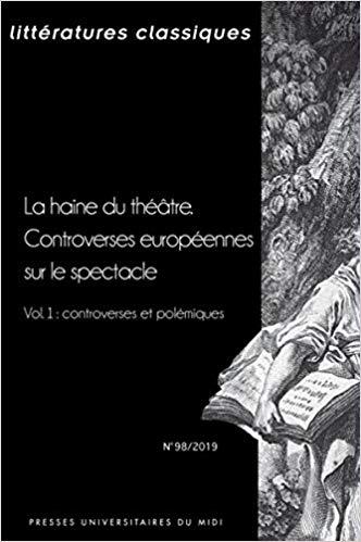 illustration La Haine du Théâtre. Controverses Européennes Sur le Spectacle – Vol. 1 : Controverses et Polémiques