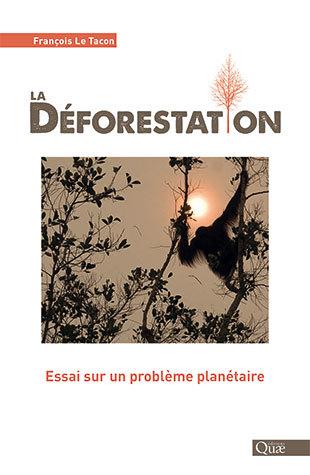 illustration La déforestation : Essai sur un problème planétaire