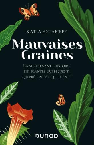 illustration Mauvaises graines – La surprenante histoire des plantes qui piquent, qui brûlent et qui tuent !